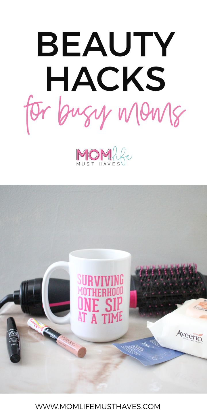 Beauty hacks for busy moms, what I love Wednesday at Mom Life Must Haves!
